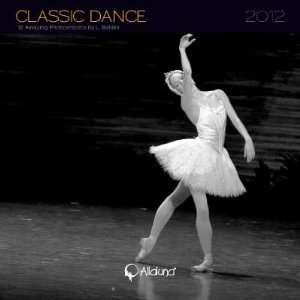 Classic Dance 2012 Photographs Small Wall Calendar Arts