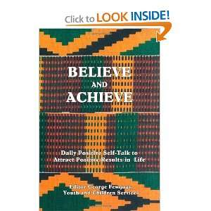 Believe and Achieve: Daily Positive Self Talk to Attract