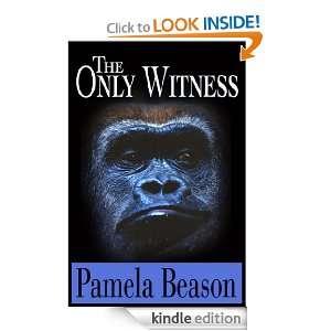 THE ONLY WITNESS: A Mystery/Suspense Novel: Pamela Beason: