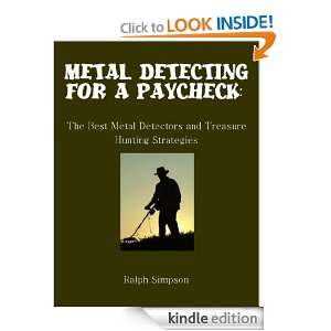 Metal Detecting for a Paycheck The Best Metal Detectors and Treasure