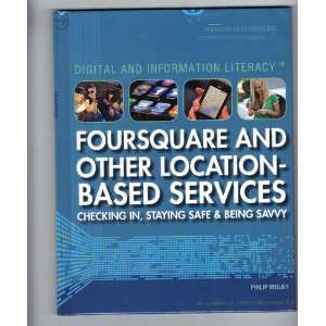 Foursquare and Other Location Based Services: Checking In