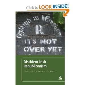 Dissident Irish Republicanism (9781441154675): Max Taylor