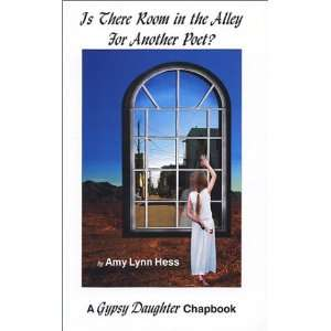 in the Alley for Another Poet? (9780971806801): Amy Lynn Hess: Books