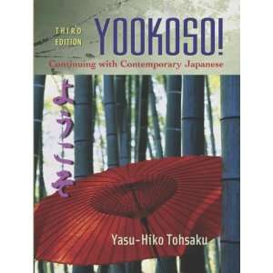 Yookoso!: Continuing with Contemporary Japanese (Student