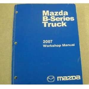 2007 Mazda B Series Truck Service Shop Manual OEM mazda