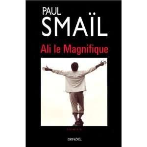 Ali le magnifique: Paul Smaïl: 9782207251867:  Books
