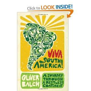 Viva South America! (9780571237036) Oliver Balch Books