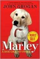 Marley A Dog Like No Other John Grogan