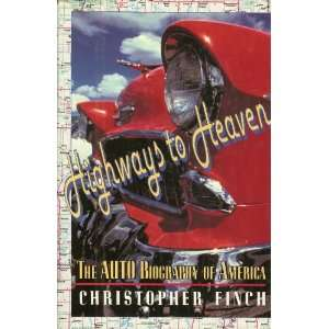 Auto Biography of America (9780060165512): Christopher Finch: Books