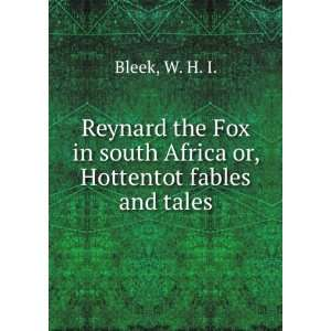 the fox in South Africa; or. Hottentot fables and tales.: Bleek