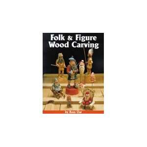 Folk and Figure Wood Carving: 17 Detailed Patterns by Ross
