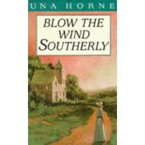 Blow the Wind Southerly (9781850181088) Una Horne Books
