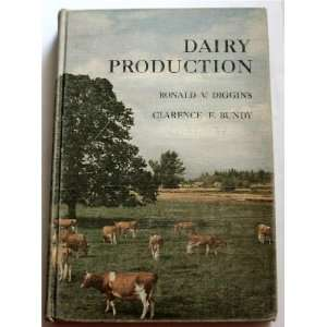 Dairy Production: Ronald V. Diggins and Clarence E. Bundy: Books