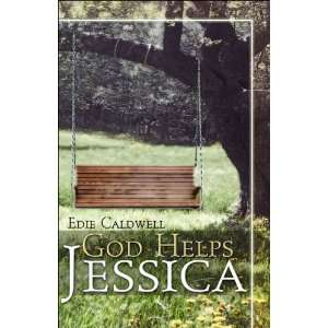 God Helps Jessica (9781424126620) Edie Caldwell  Books