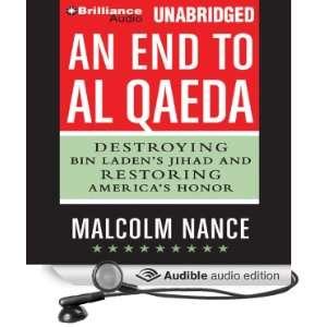 An End to al Qaeda: Destroying Bin Ladens Jihad and Restoring America