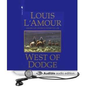 West of Dodge (Dramatized) (Audible Audio Edition) Louis