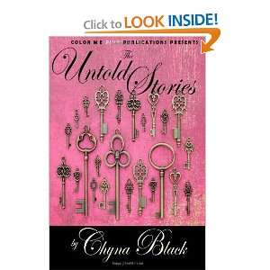 The Untold Stories [Paperback]: Chyna Black:  Books