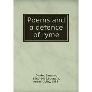 and a defence of ryme,: Samuel Sprague, Arthur Colby, Daniel: Books