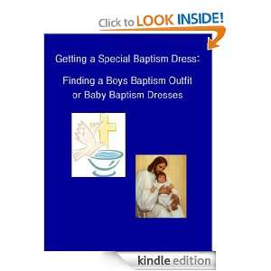 Baptism Dress: Finding a Boys Baptism Outfit or Baby Baptism Dresses