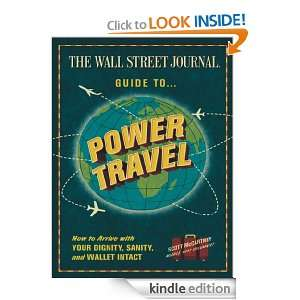 The Wall Street Journal Guide to Power Travel Scott McCartney