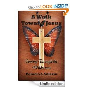 Walk Toward Jesus Pamela S. Valerio  Kindle Store