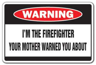 THE FIREFIGHTER Warning Sign funny signs gag gift fireman