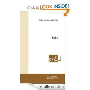 Juba : La Case prison (French Edition): Jean Louis Augereau: