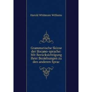 Beziehungen zu den anderen Sprac: Harold Whitmore Williams: Books