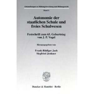 Autonomie der staatlichen Schule und freies Schulwesen: Festschrift