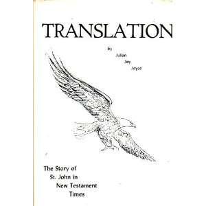 The Story of St. John in New Testament Times: Julian Jay Joyce: Books