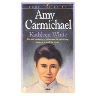 exploring kathleen whites book amy carmichael essay