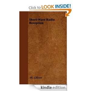 Short Wave Radio Reception W. Oliver  Kindle Store