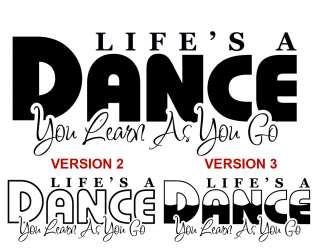 Lifes a Dance Vinyl Wall Art Lettering Quote Sticker