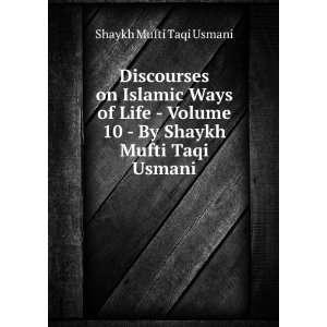 10   By Shaykh Mufti Taqi Usmani: Shaykh Mufti Taqi Usmani: Books