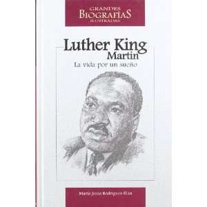 Martin Luther King La vida por un sueno / Life for a