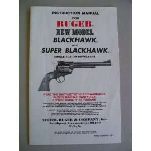 BLACKHAWK and SUPER BLACKHAWK Single Action Revolver: Not Stated