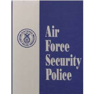 Air Force Security Police (Limited) (9781563112942): Air Force