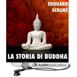 La Storia di Buddha [The Story of the Buddha] (Audible