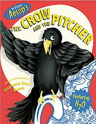 Crow and the Pitcher by Stephanie Gwyn Brown 2003, Hardcover