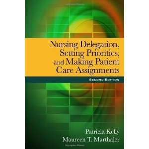 and Making Patient Care Assignments [Paperback] Patricia Kelly Books
