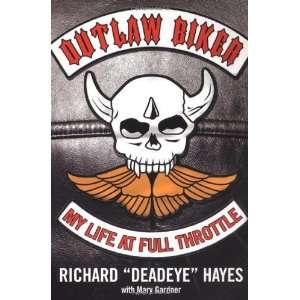 Outlaw Biker: My Life At Full Throttle: Richard Hayes: Books