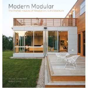 Modern Modular: The Prefab Houses of Resolution: 4 Architecture: Joe