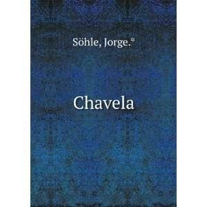 Chavela Jorge.* Söhle Books
