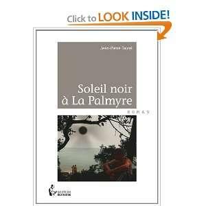 soleil noir à la palmyre (9782748362497): Jean Pierre