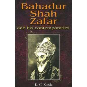 Bahadur Shah Zafar: And His Contemporaries (In Urdu