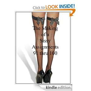 Sissy Assignments 91 thru 100 (The Making of a Sissy): MIstress