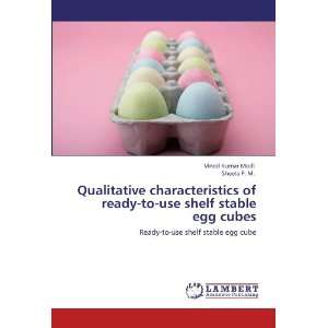 Qualitative characteristics of ready to use shelf stable