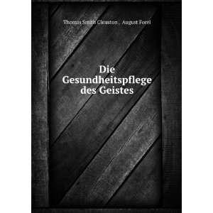 des Geistes: August Forel Thomas Smith Clouston : Books