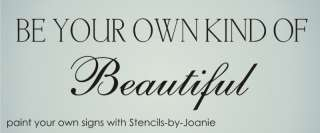STENCIL Be Your Own Kind Beautiful Shabby Inspire Signs
