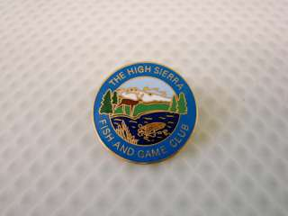 Vintage The High Sierra Fish & Game Club Pin Button